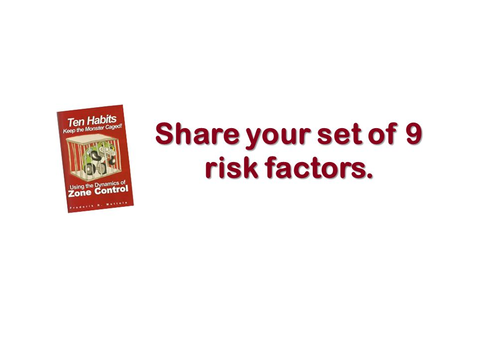 Share your set of 9 risk factors. 11