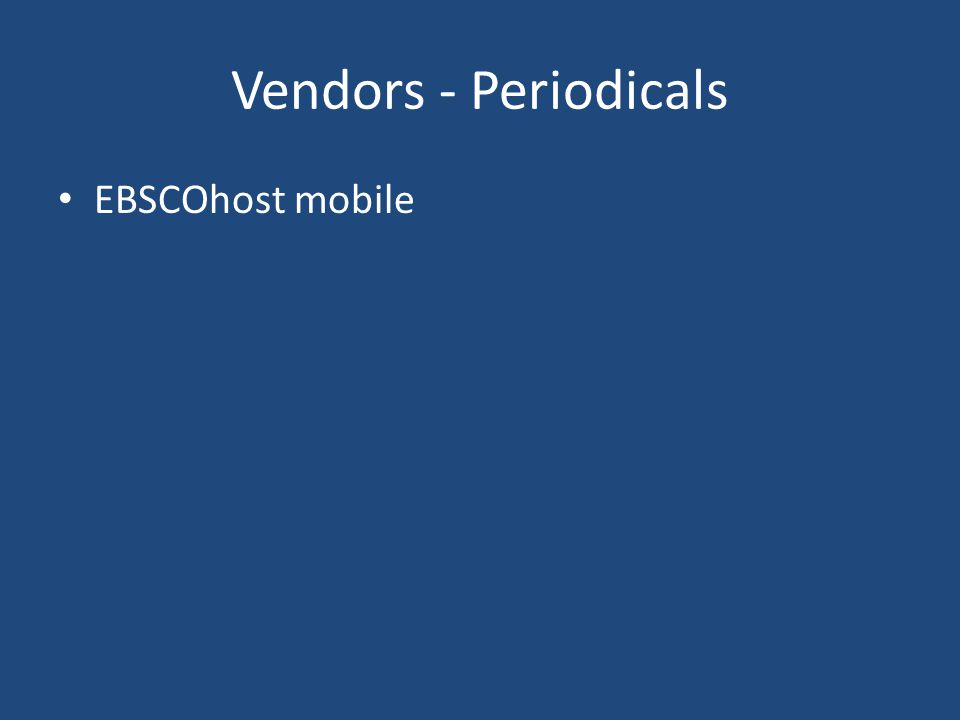 Vendors - Periodicals EBSCOhost mobile