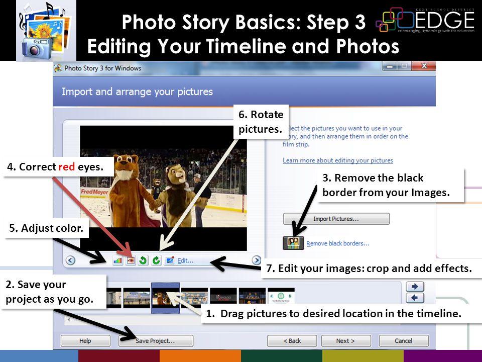 Photo Story Basics: Step 3 Editing Your Timeline and Photos Editing Your Timeline and Photos 3.
