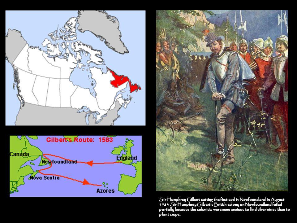 Exploring America Sir Humphrey Gilbert – Claimed Newfoundland for Queen Elizabeth