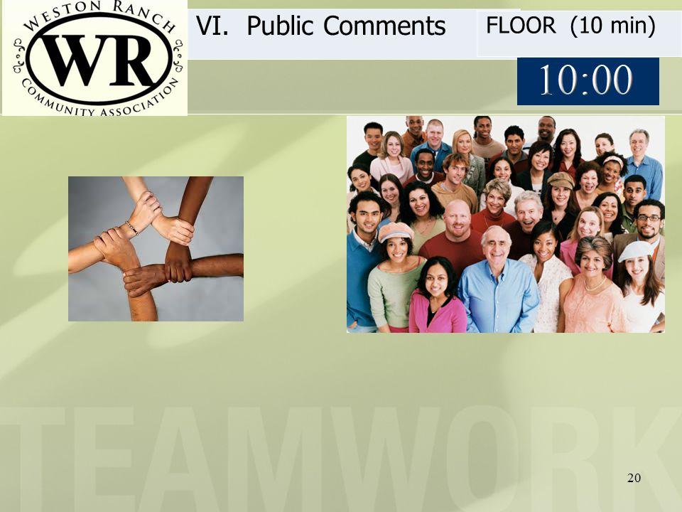 20 VI. Public Comments FLOOR (10 min)
