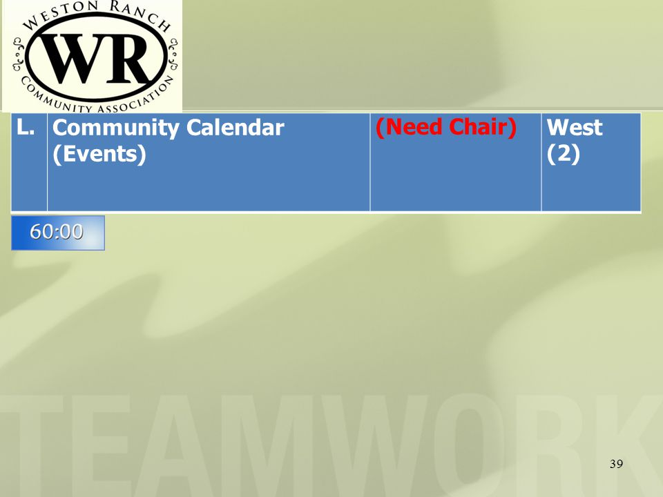 39 L.Community Calendar (Events) (Need Chair)West (2)