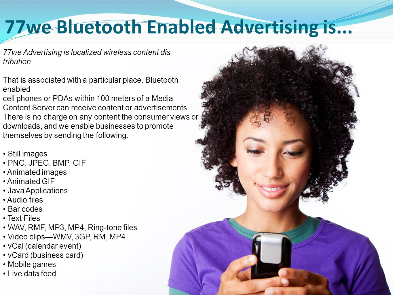 28 77we Advertising is localized wireless content dis- tribution That is associated with a particular place.