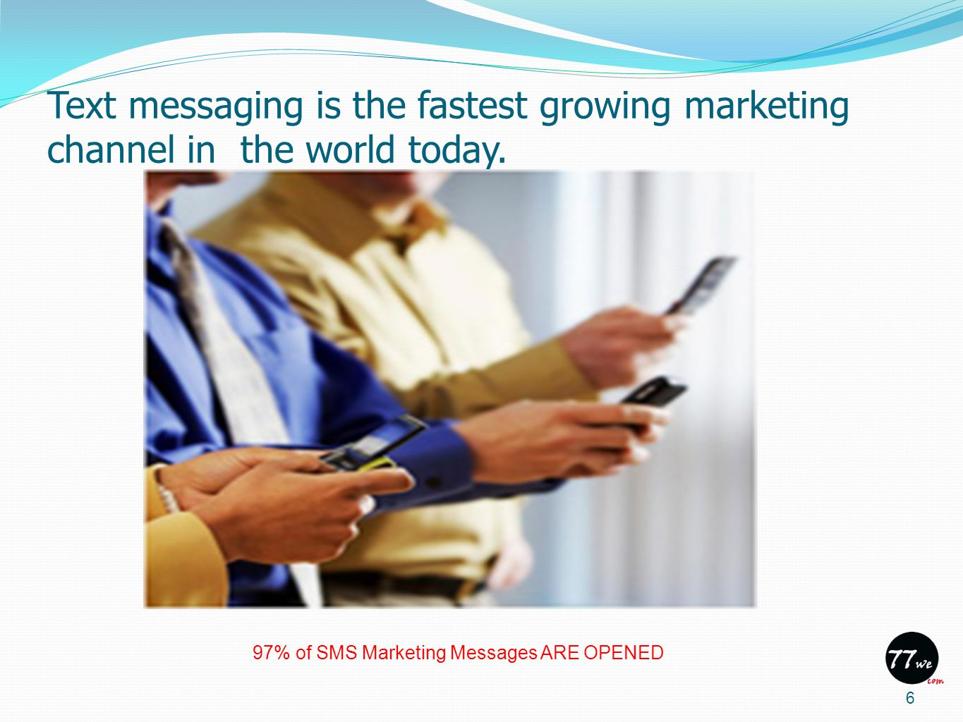 Text messaging is the fastest growing marketing channel in the world today.
