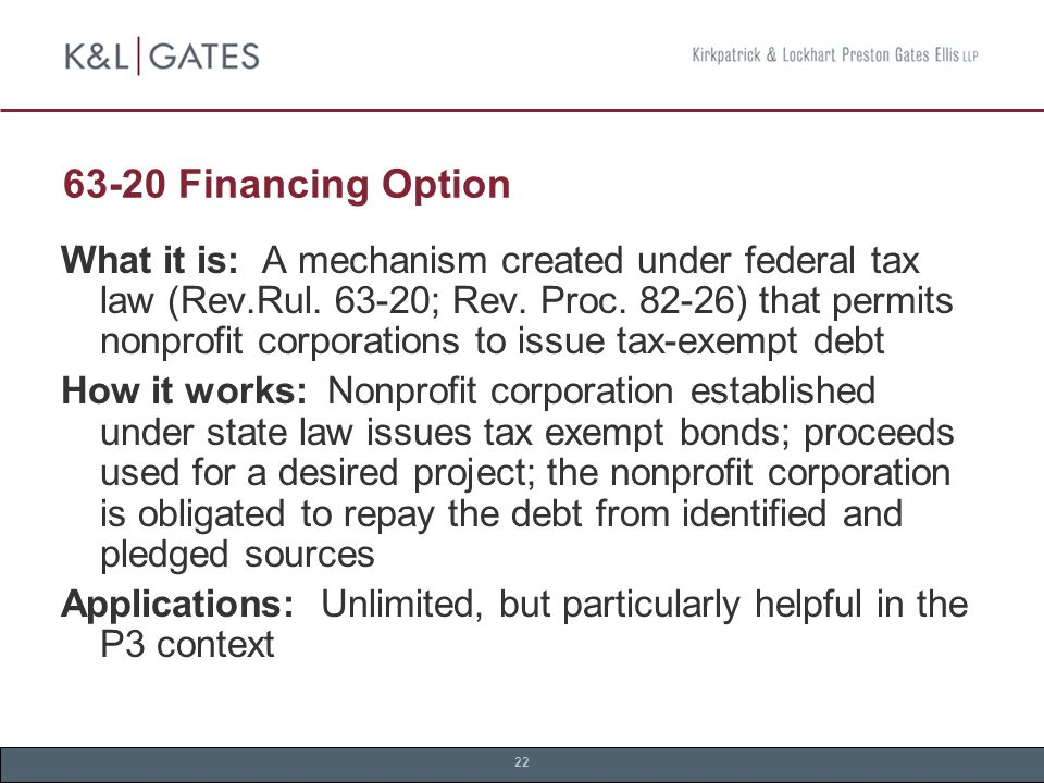 22 63-20 Financing Option What it is: A mechanism created under federal tax law (Rev.Rul.
