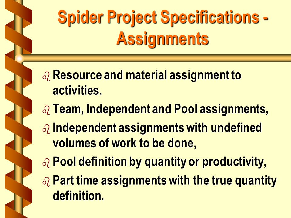 Spider Project Specifications - Assignments b Resource and material assignment to activities.