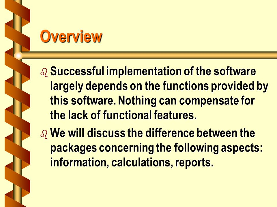Overview b Successful implementation of the software largely depends on the functions provided by this software.