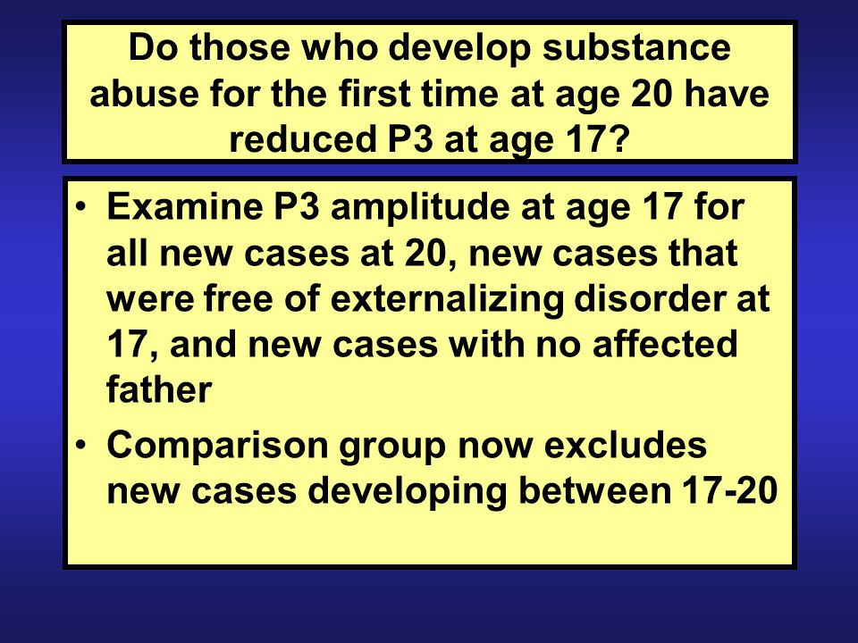 Do those who develop substance abuse for the first time at age 20 have reduced P3 at age 17.