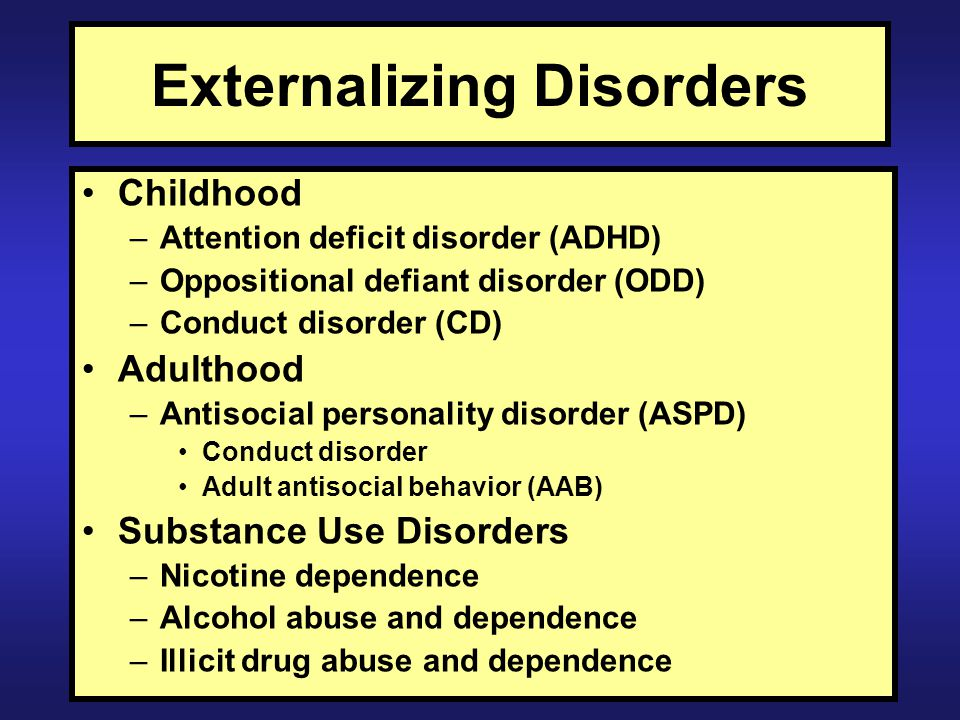 Genetic and Environmental Contributions to Externalizing Adolescent/ Adult Antisocial Conduct Disorder Alcohol Dependence Drug Dependence (Low) Constraint Externalizing Psychopathology Heritable (81%) Non-heritable (19%) Specific Genetic (A) and Environmental Factors (C&E) Krueger et al.