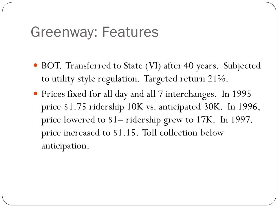 Greenway: Features 20 BOT. Transferred to State (VI) after 40 years.