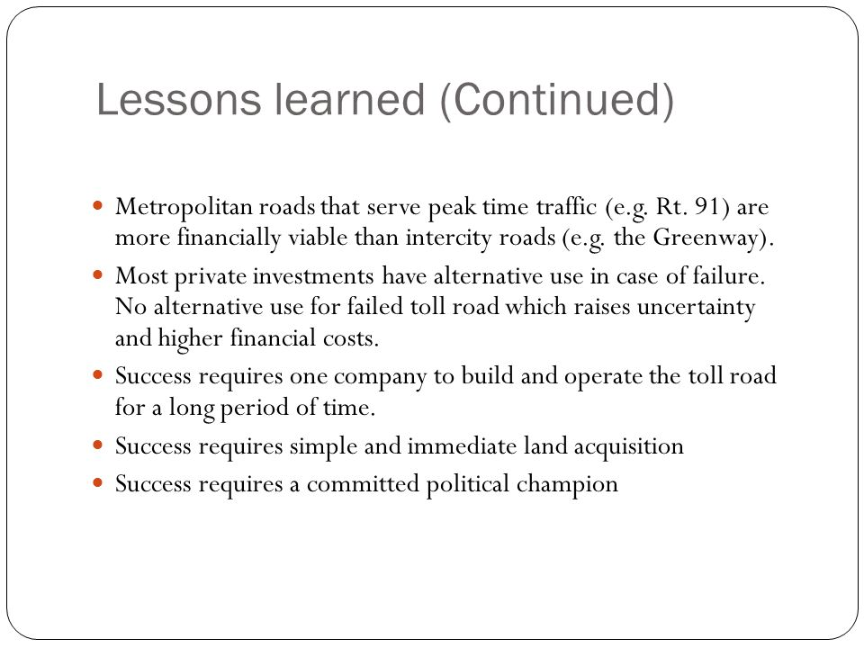 Lessons learned (Continued) 22 Metropolitan roads that serve peak time traffic (e.g.