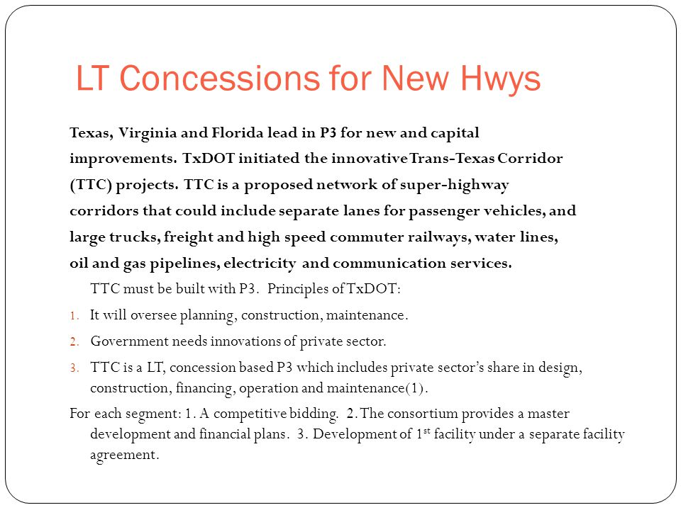 LT Concessions for New Hwys 25 Texas, Virginia and Florida lead in P3 for new and capital improvements.