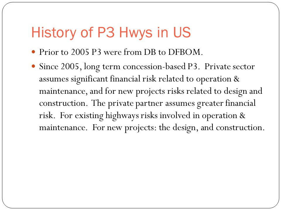 History of P3 Hwys in US 5 Prior to 2005 P3 were from DB to DFBOM.
