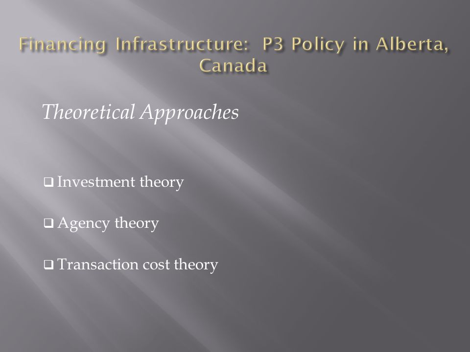 Theoretical Approaches  Investment theory  Agency theory  Transaction cost theory