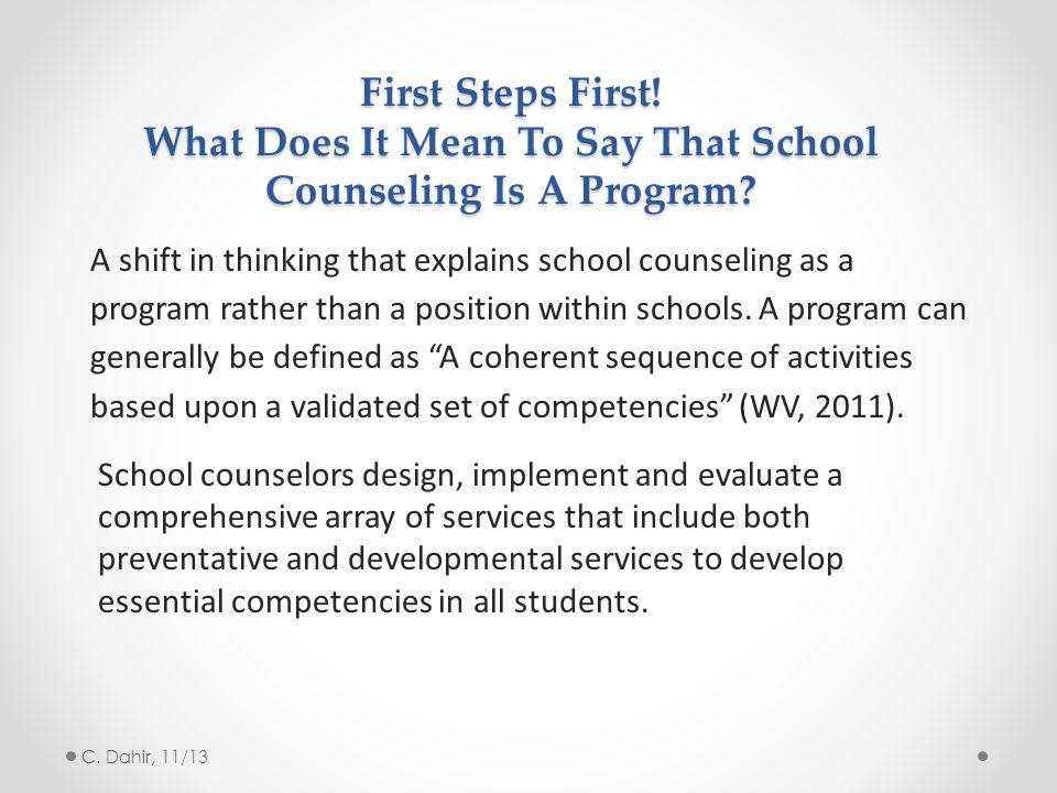 First Steps First.What Does It Mean To Say That School Counseling Is A Program.