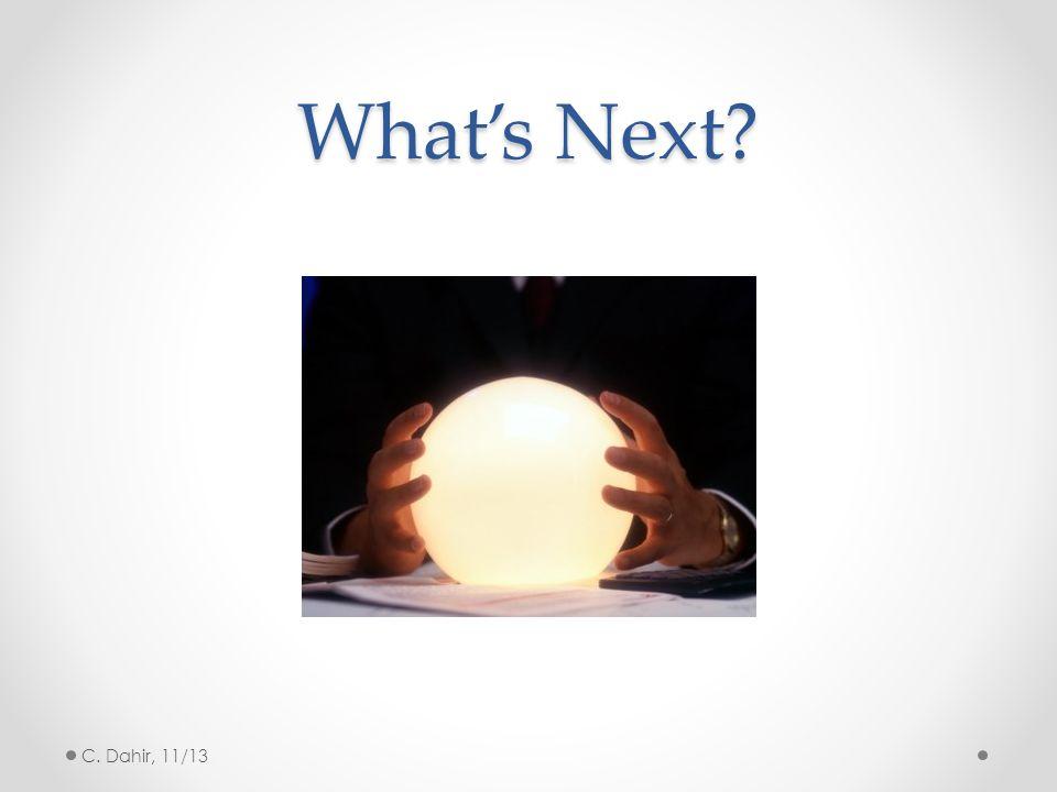 What's Next? C. Dahir, 11/13