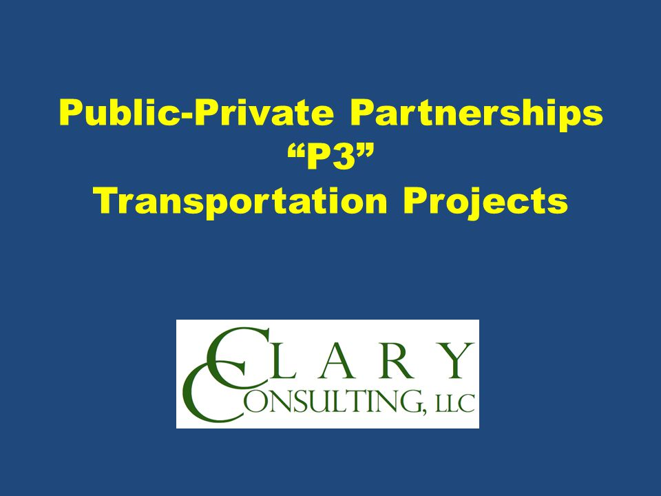 Public-Private Partnerships P3 Transportation Projects