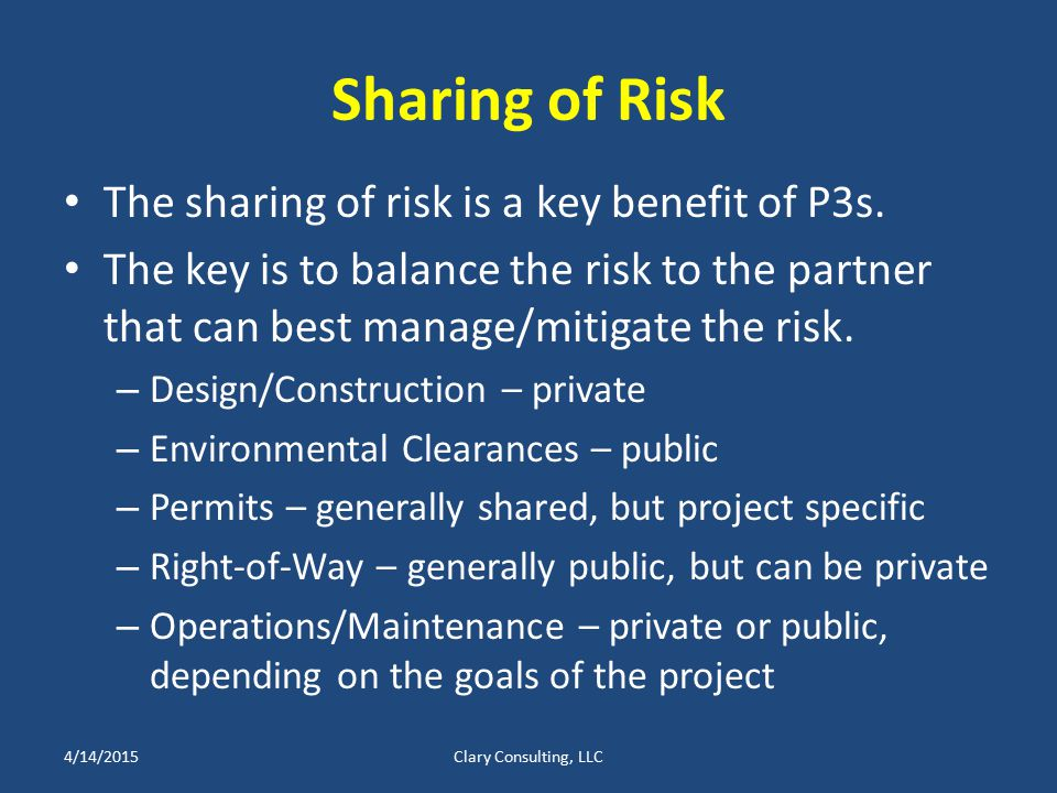 Sharing of Risk The sharing of risk is a key benefit of P3s.
