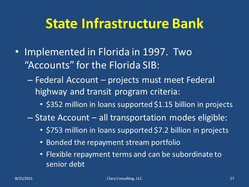 State Infrastructure Bank Implemented in Florida in 1997.