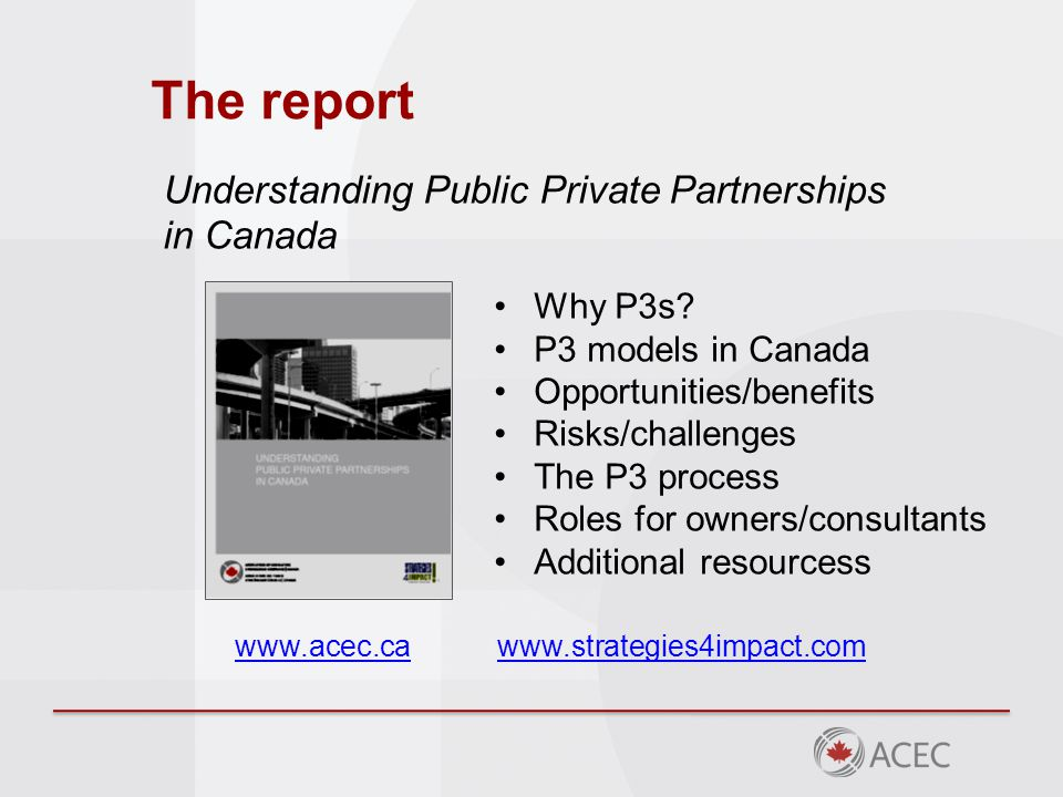 The report Understanding Public Private Partnerships in Canada Why P3s.