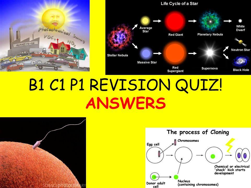 B1 C1 P1 REVISION QUIZ! ANSWERS