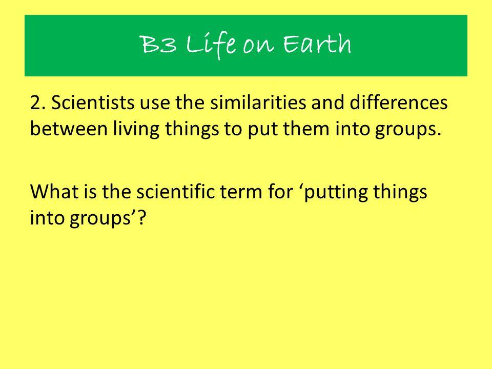 B3 Life on Earth 8.