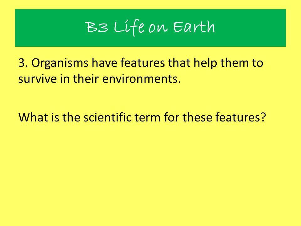 B3 Life on Earth 9.