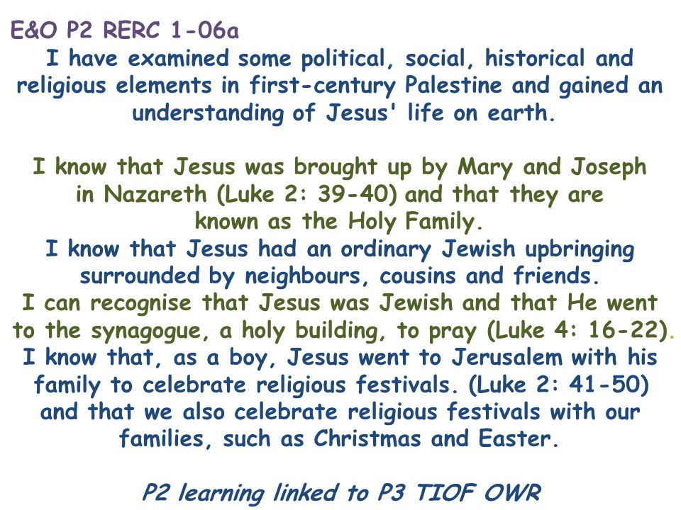 E&O P2 RERC 1-06a I have examined some political, social, historical and religious elements in first-century Palestine and gained an understanding of Jesus life on earth.
