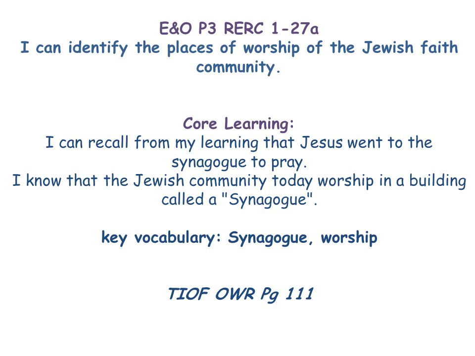 E&O P3 RERC 1-27a I can identify the places of worship of the Jewish faith community.