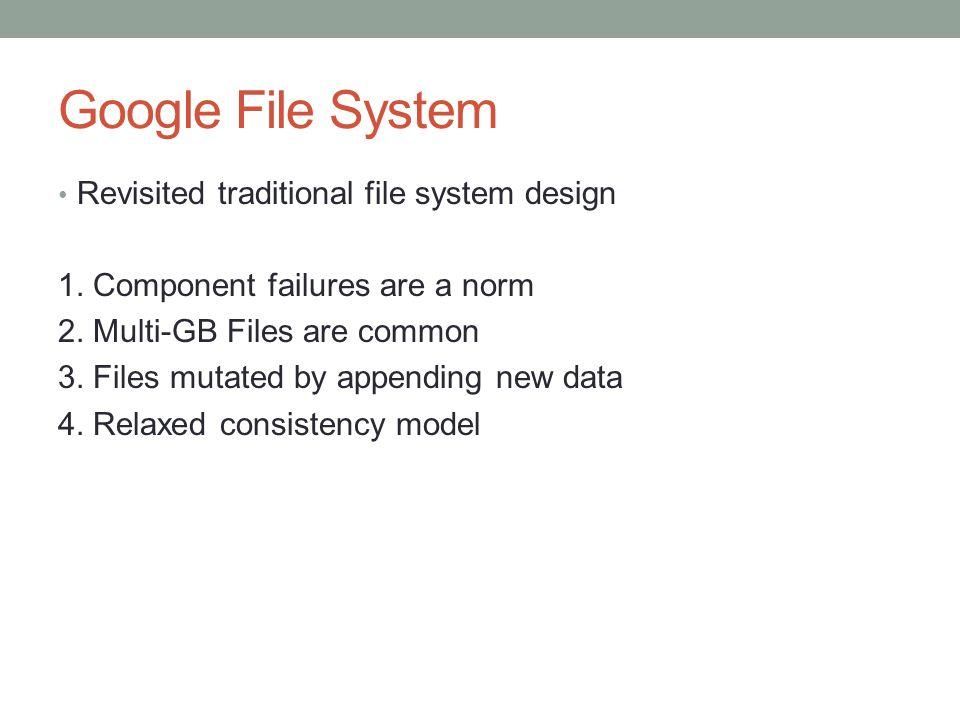 Google File System Revisited traditional file system design 1.