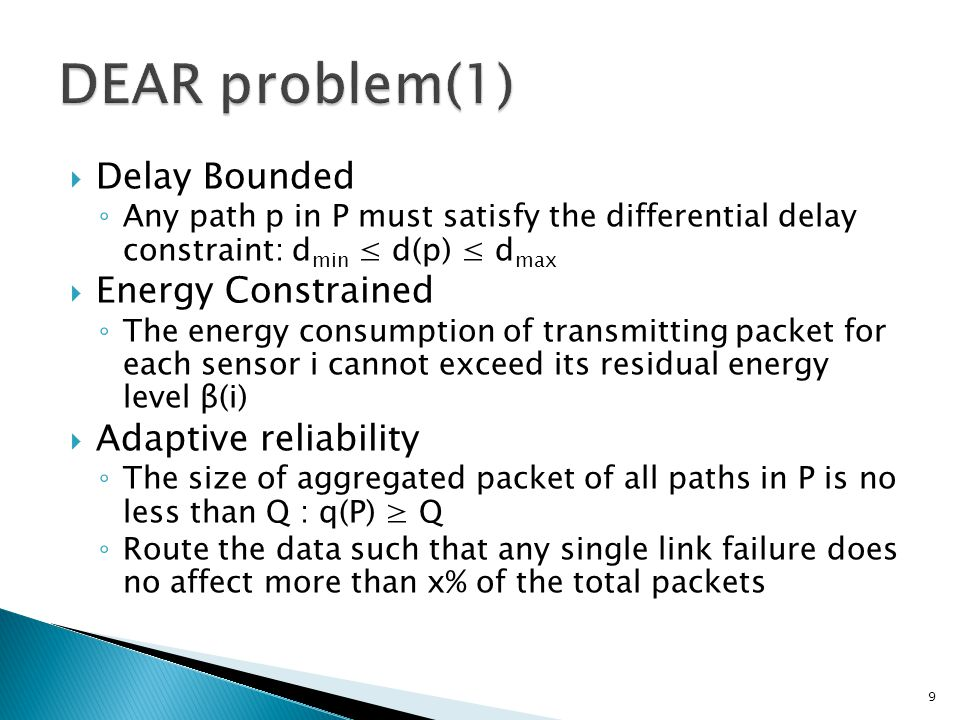  Feasible and infeasible solution by Adaptive reliability and delay constraint ◦ Ex c ) 2,2,8  In case 8 packet drop => 67% ◦ Ex d) 6,4,2  In case delay is 8 over between 4 and 5 ◦ Ex e) 2,10  In case 10 packet drop => over 70% 10