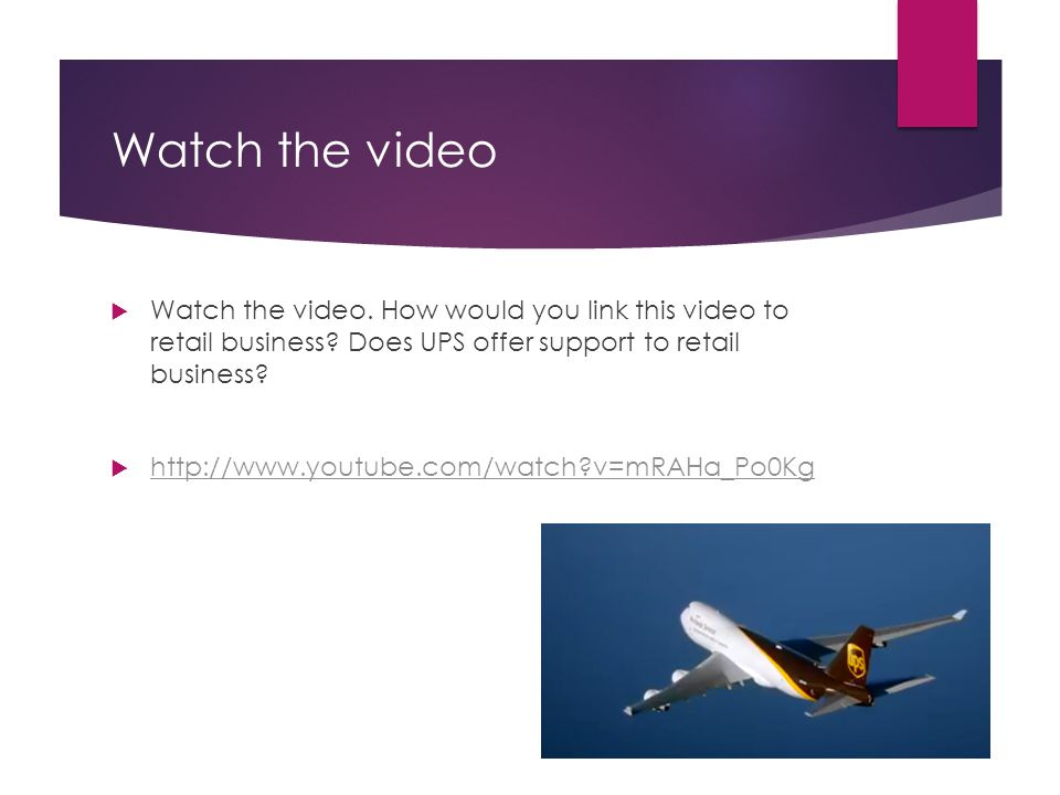 Watch the video  Watch the video. How would you link this video to retail business.