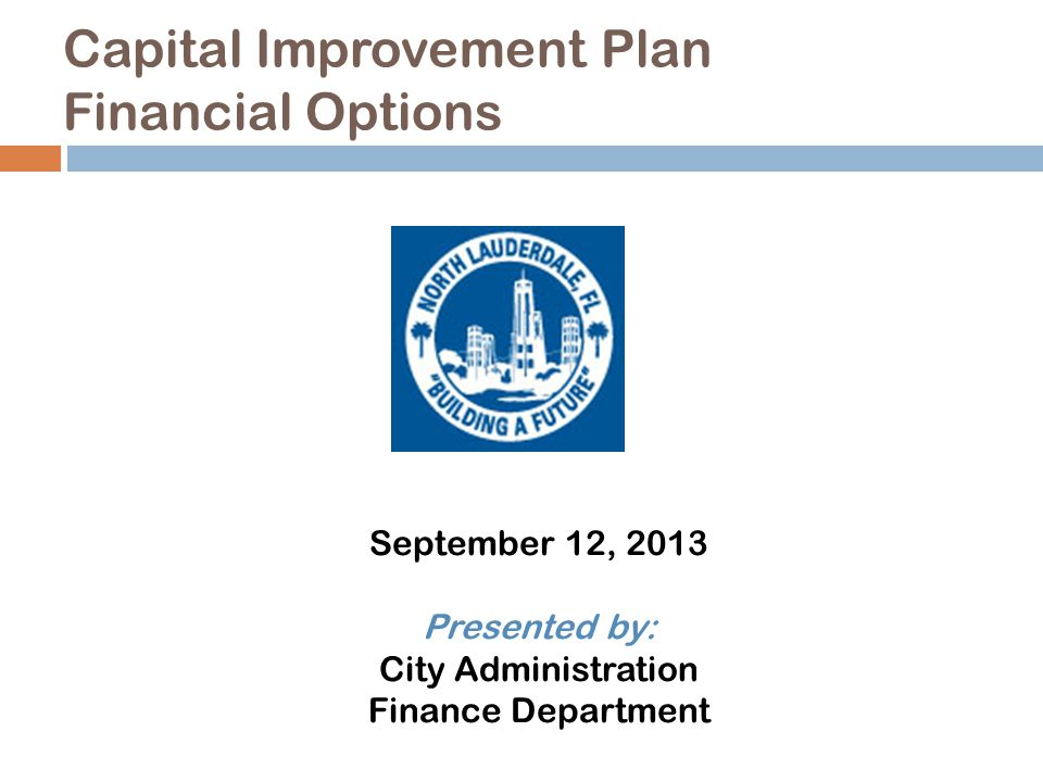 Capital Improvement Plan  Option 3 – Public-Private Partnership (P3) – What does this mean in financial terms for the City.