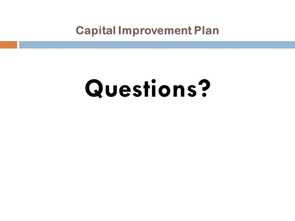 Capital Improvement Plan Questions