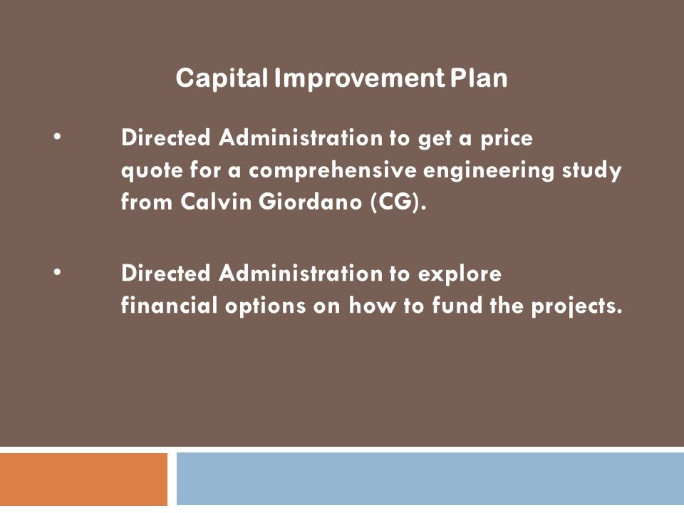 Directed Administration to explore financial options on how to fund the projects.