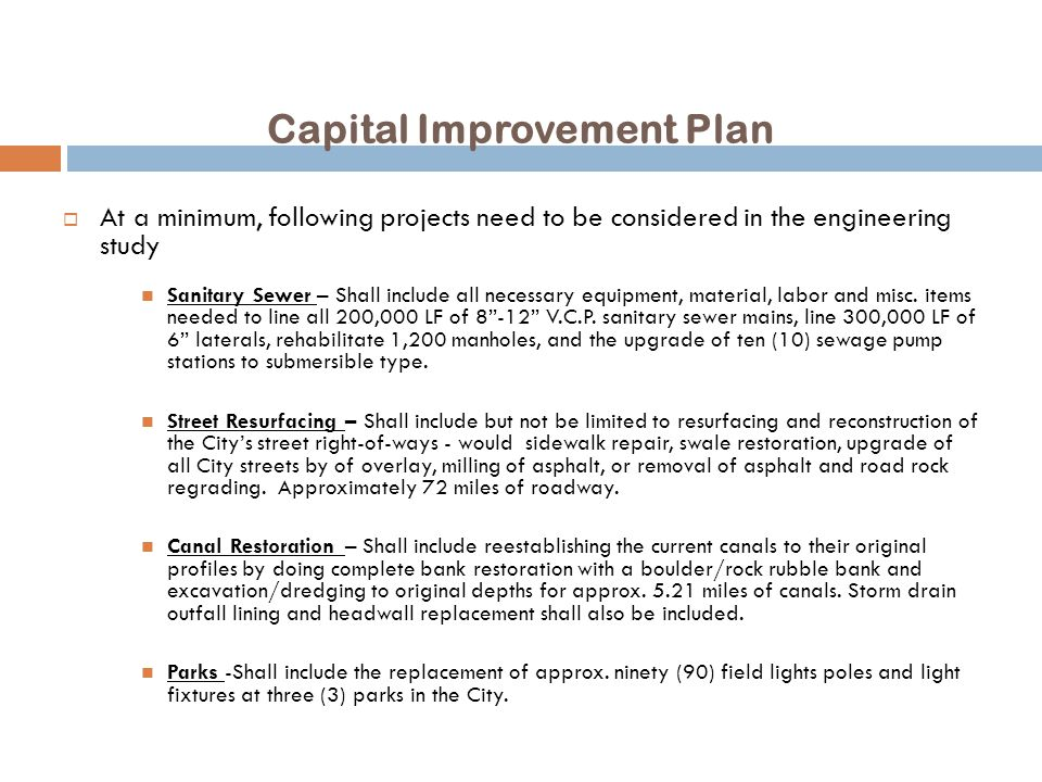 Capital Improvement Plan  Option 1: Status Quo – Patch Problems as Necessary  Option 2 : Pay As We Go  Option 3 : Public-Private Partnership (P3)
