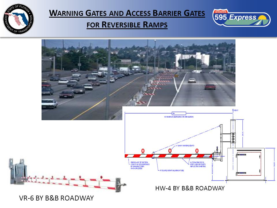 W ARNING G ATES AND A CCESS B ARRIER G ATES FOR R EVERSIBLE R AMPS VR-6 BY B&B ROADWAY HW-4 BY B&B ROADWAY