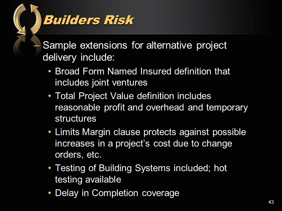 –Sample extensions for alternative project delivery include: Broad Form Named Insured definition that includes joint venturesBroad Form Named Insured