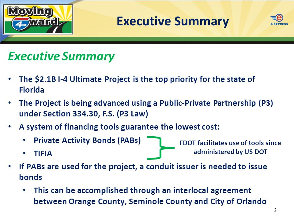 Executive Summary The $2.1B I-4 Ultimate Project is the top priority for the state of Florida The Project is being advanced using a Public-Private Partnership (P3) under Section 334.30, F.S.