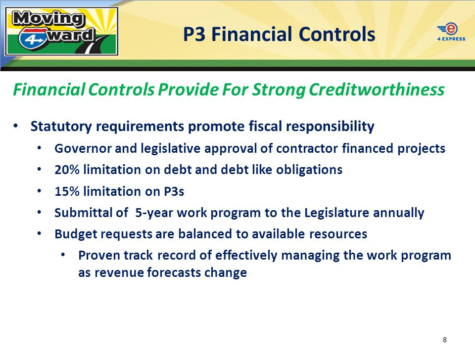 P3 Financial Controls Financial Controls Provide For Strong Creditworthiness Statutory requirements promote fiscal responsibility Governor and legisla