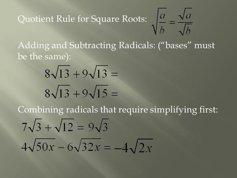 Rationalizing the denominator: no radicals in denominator.