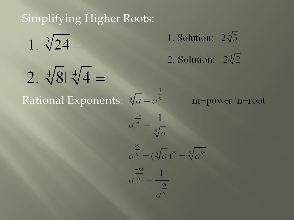 Simplifying Higher Roots: Rational Exponents: