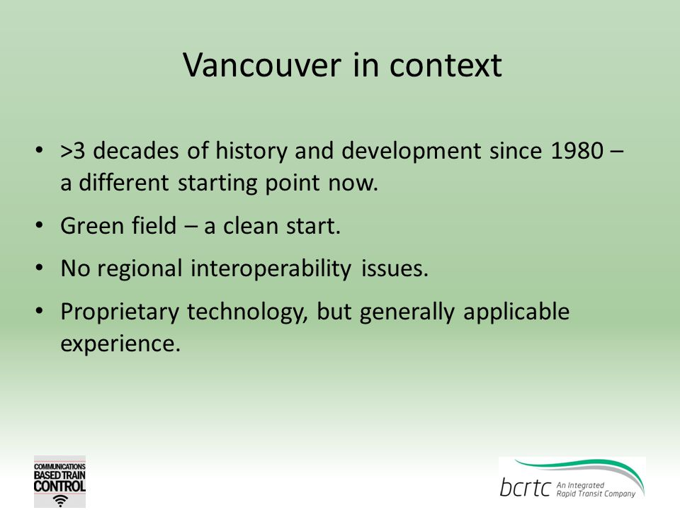 Vancouver in context >3 decades of history and development since 1980 – a different starting point now. Green field – a clean start. No regional inter