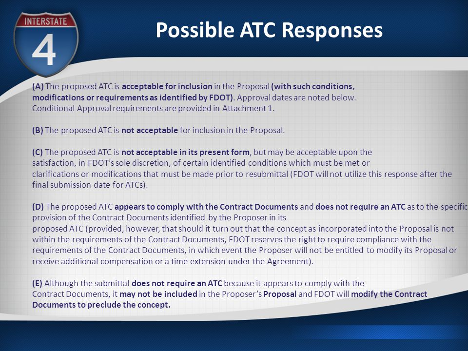Possible ATC Responses (A) The proposed ATC is acceptable for inclusion in the Proposal (with such conditions, modifications or requirements as identified by FDOT).