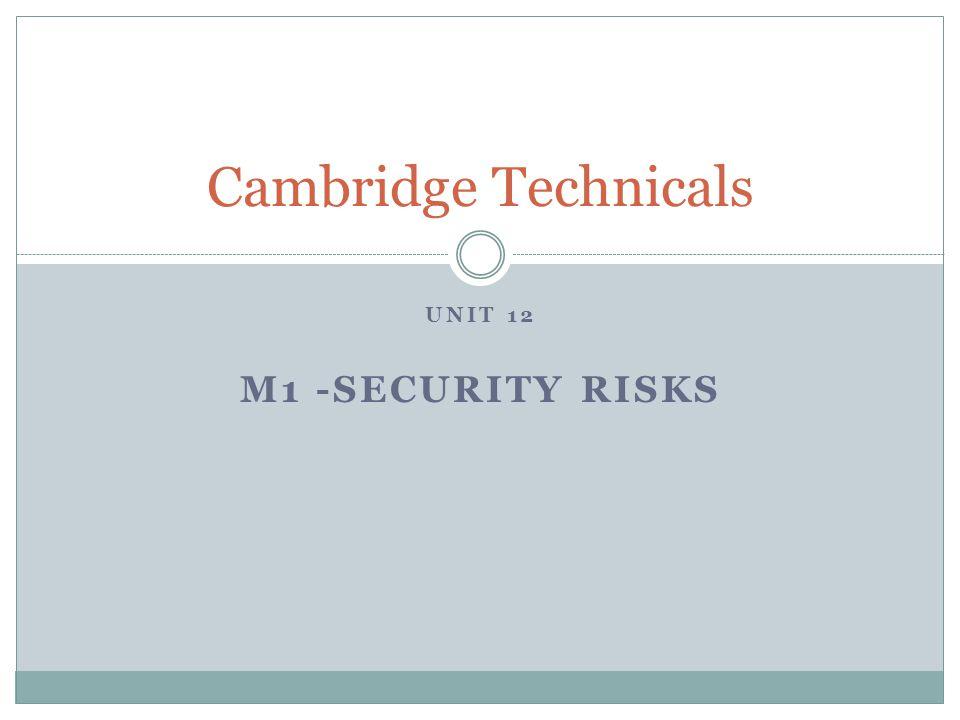UNIT 12 M1 -SECURITY RISKS Cambridge Technicals