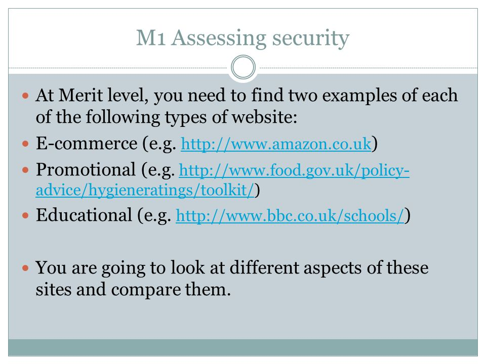 M1 Assessing security At Merit level, you need to find two examples of each of the following types of website: E-commerce (e.g. http://www.amazon.co.u