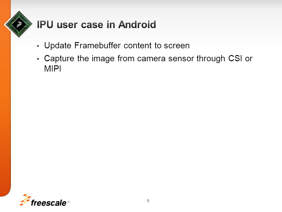 TM 8 Update Framebuffer content to screen Capture the image from camera sensor through CSI or MIPI