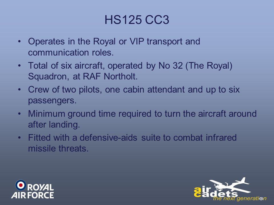 HS125 CC3 Operates in the Royal or VIP transport and communication roles.