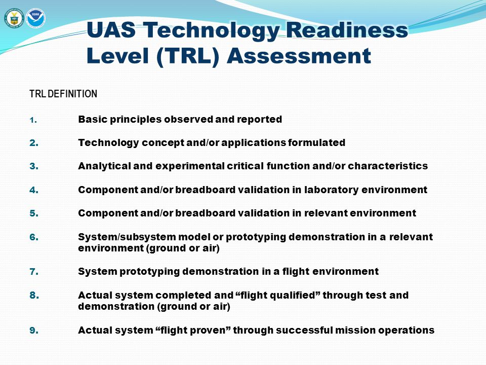 TRLDEFINITION 1. Basic principles observed and reported 2. Technology concept and/or applications formulated 3. Analytical and experimental critical f