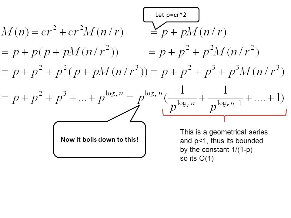 This is a geometrical series and p<1, thus its bounded by the constant 1/(1-p) so its O(1) Now it boils down to this.